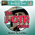 The J-OTR Show with Joe Bev: The Best of BearManor Radio, Vol. 3 | Joe Bevilacqua,Lorie Kellogg