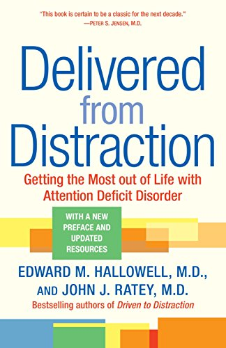 Delivered from Distraction: Getting the Most out of Life with Attention Deficit -