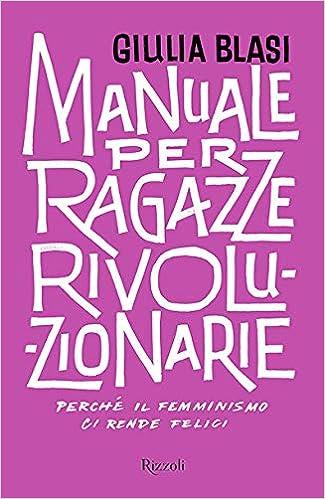 Risultati immagini per manuale per ragazze rivoluzionarie