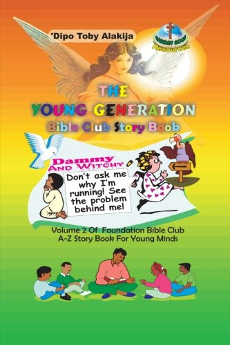 Download The Young Generation Bible Club Story Book: A Collection Of Stories, Poems And Bible Lessons (Chilldren Bible Club Story Resources) (Volume 2) pdf