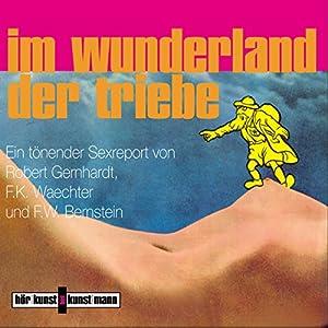 Im Wunderland der Triebe Hörbuch