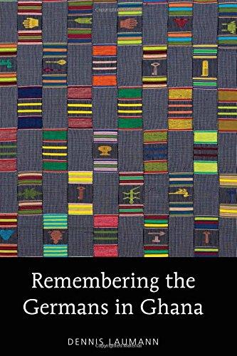 Remembering the Germans in Ghana (American University Studies) by Peter Lang Inc., International Academic Publishers