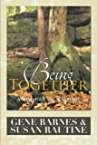 Being Together, Gene Barnes and Susan Rautine, 1483690075