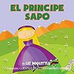 Libros para niños: El Príncipe Sapo [Books for Children: The Frog Prince] | Liz Doolittle