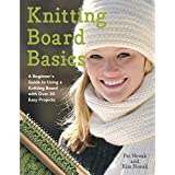 Knitting Board Basics: A Beginner's Guide to Using a Knitting Board with Over 30 Easy Projects (No-Needle Knits)