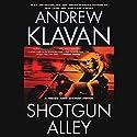 Shotgun Alley Audiobook by Andrew Klavan Narrated by Andrew Klavan
