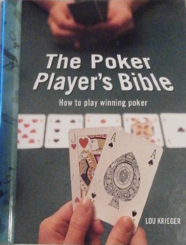 The Poker Player's Bible : How to Play Winning Poker