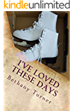 I've Loved These Days: Abigail Phelps, Book One