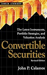 Convertible Securities: The Latest Instruments, Portfolio Strategies, and Valuation Analysis, Revised Edition (McGraw-Hill Library of Investment and Finance)