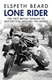 Lone Rider: The First British Woman to Motorcycle