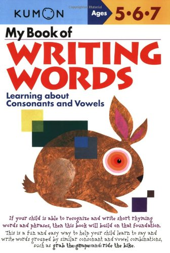 My Book of Writing Words: Learning about Consonants and Vowels (Kumon Workbooks) ()