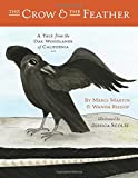 img - for The Crow and the Feather: A Tale from the Oak Woodlands of California book / textbook / text book