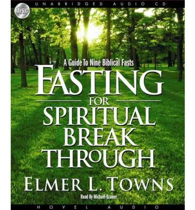([ FASTING FOR SPIRITUAL BREAKTHROUGH - GREENLIGHT ] By Towns, Elmer L ( Author) 2008 [ Compact Disc ])