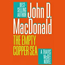 The Empty Copper Sea: A Travis McGee Novel, Book 17 Audiobook by John D. MacDonald Narrated by Robert Petkoff