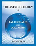 The Astro-Geology of Earthquakes and Volcanoes