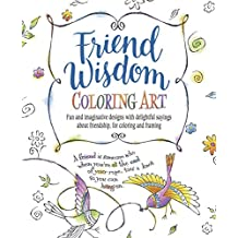Friend Wisdom Coloring Art: Fun and Imaginative Designs with Delightful Sayings