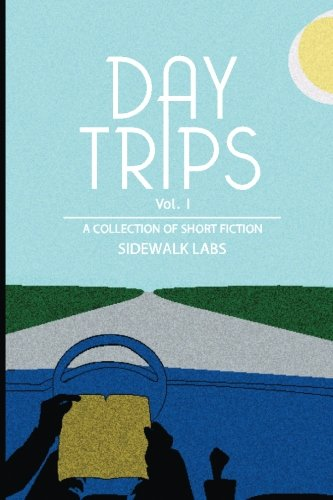 Day Trips, Vol. 1: a collection of speculative fiction ebook