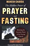 The Hidden Power of Prayer and Fasting, Mahesh Chavda, 0768420172