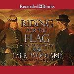 Riding for the Flag | Jim R. Woolard
