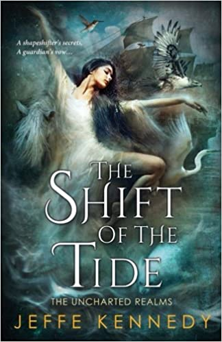 The Shift of the Tide (The Uncharted Realms Book 3)