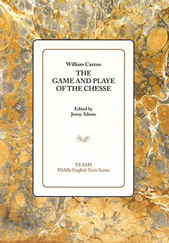 The Game and Playe of the Chesse (Middle English Texts)