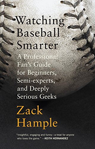 Watching Baseball Smarter: A Professional Fan