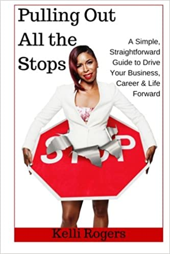 Book Pulling Out All the Stops: A Simple, Straightforward Guide to Drive Your Business, Career and Life Forward