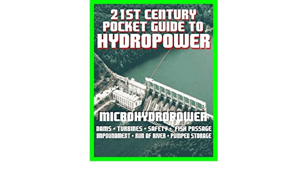 Amazon 21st Century Pocket Guide To Hydropower Microhydropower