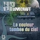 La couleur tombée du ciel   Livre audio Auteur(s) : H. P. Lovecraft Narrateur(s) : Jérome Frossard