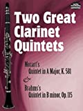 Two Great Clarinet Quintets, Johannes Brahms and Wolfgang Amadeus Mozart, 0486474976