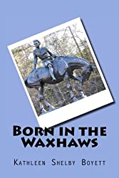 Born in the Waxhaws: The Life of Andrew Jackson