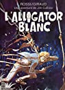 Jim Cutlass, tome 3 : L'Alligator blanc par Rossi