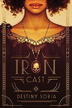 Iron Cast by [Soria, Destiny]