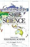 Handbook of Soil Science, Malcolm E. Sumner, 0849331366