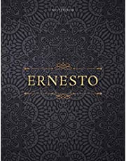 Notebook Ernesto Personalized Name Cover Lined Journal: Small Business, Daily Journal, Teacher, 21.59 x 27.94 cm, Daily, 8.5 x 11 inch, A4, Financial, Over 110 Pages, Paycheck Budget
