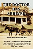 The Doctor Has Arrived, Mather Marvin McCord, 1936815737