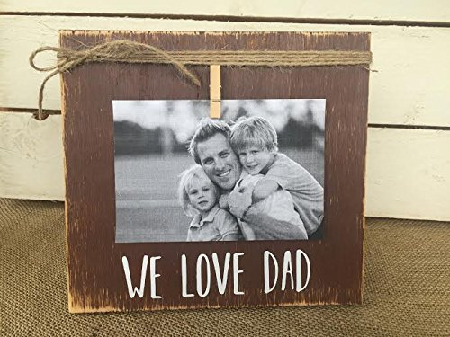 Amazoncom Fathers Day Gift Rustic Picture Frame We Love Dad