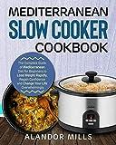 Mediterranean Slow Cooker Cookbook: The Complete