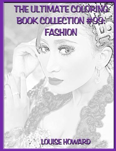 The Ultimate Coloring Book Collection #99: Fashion (Volume 99) PDF