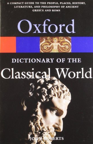 The Oxford Dictionary of the Classical World (Oxford Paperback Reference) 1st (first) Edition [2007]