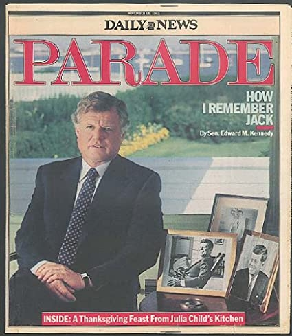 PARADE Hartford Courant Ted Kennedy remembers JFK Julia
