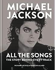 Michael Jackson. All The Songs. The Story Behind