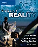 img - for Beyond Reality: A Guide to Alternate Reality Gaming book / textbook / text book