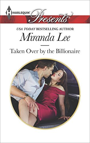 3290 Series - Taken Over by the Billionaire: A Billionaire Romance (Harlequin Presents Book 3290)