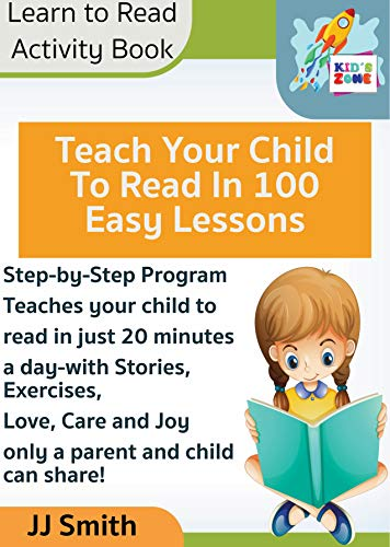 Teach Your Child to Read in 100 Easy Lessons - Learn to Read Activity Book: Step-by-Step ProgramTeaches your child to read in just 20 minutes a day with ... Care and Joy (Home Workbooks Book 1)