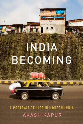 Download India Becoming: A Portrait of Life in Modern India PDF
