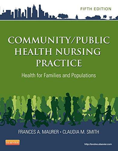 Community/Public Health Nursing Practice: Health for Families and Populations (Maurer, Community/ Public Health Nursing Practice) Pdf
