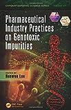 Pharmaceutical Industry Practices on Genotoxic Impurities, , 1439874204