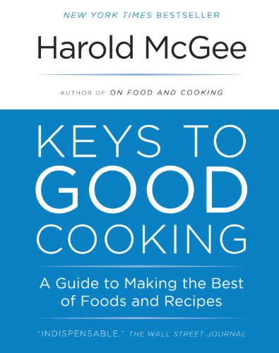 Keys to Good Cooking: A Guide to Making the Best of Foods an