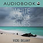 White Sand Blues: An Ashley Grant Mystery | Vicki Delany